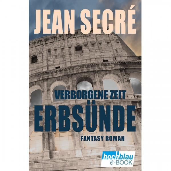 Erbsünde: Fantasy Roman (Verborgene Zeit 2) eBook