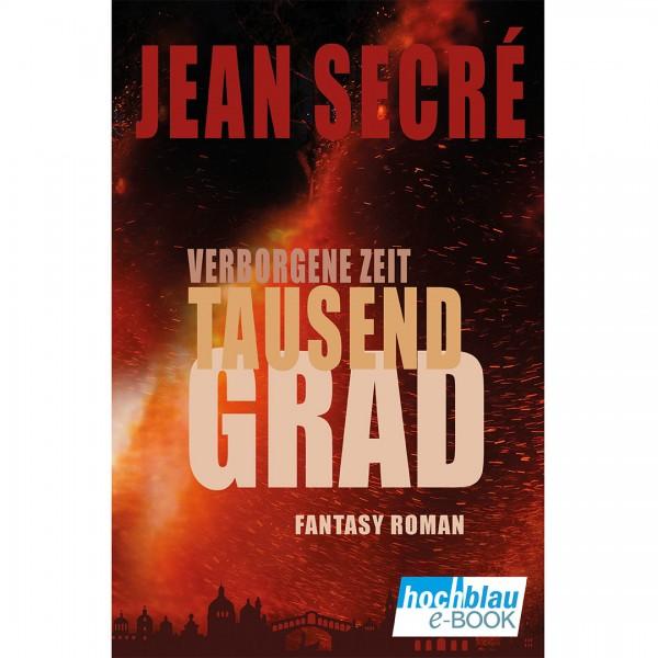 Tausend Grad: Fantasy Roman (Verborgene Zeit 1) eBook